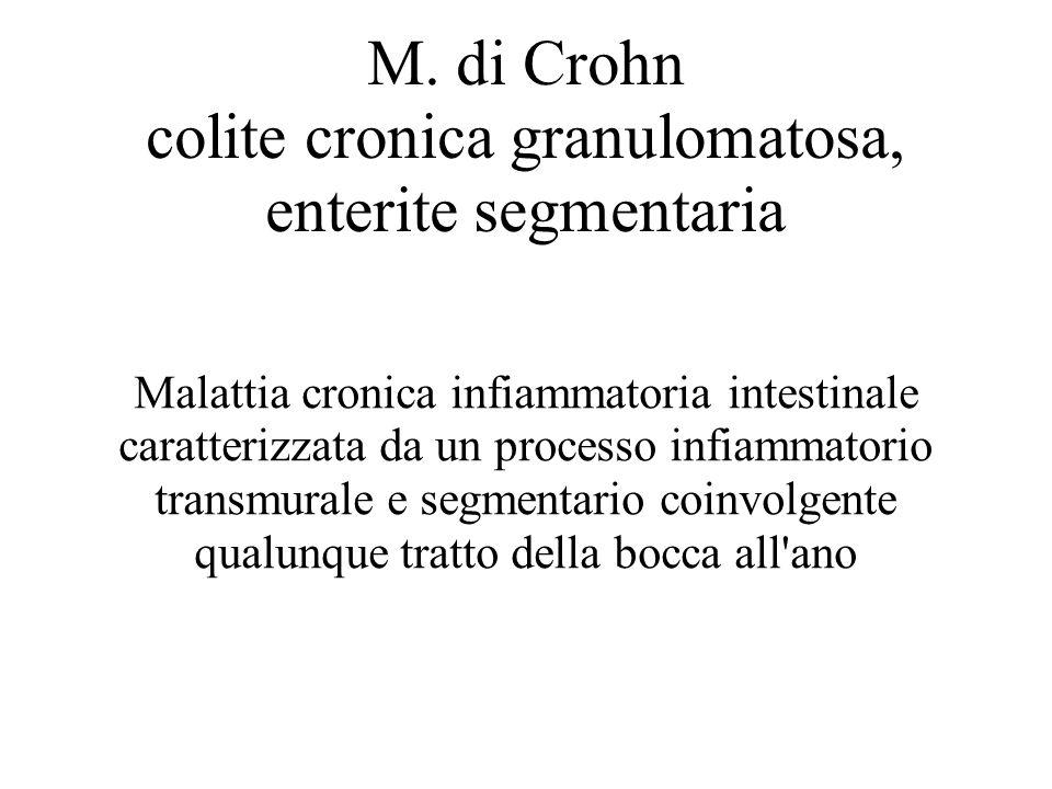 M. di Crohn colite cronica granulomatosa, enterite segmentaria