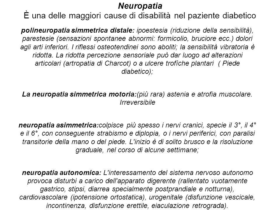 Neuropatia È una delle maggiori cause di disabilità nel paziente diabetico