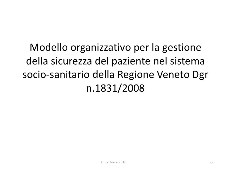 Modello organizzativo per la gestione della sicurezza del paziente nel sistema socio-sanitario della Regione Veneto Dgr n.1831/2008