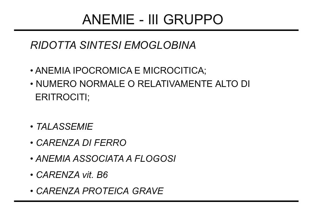 ANEMIE - III GRUPPO RIDOTTA SINTESI EMOGLOBINA