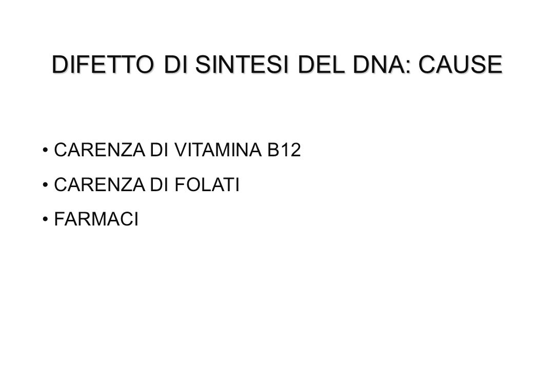 DIFETTO DI SINTESI DEL DNA: CAUSE