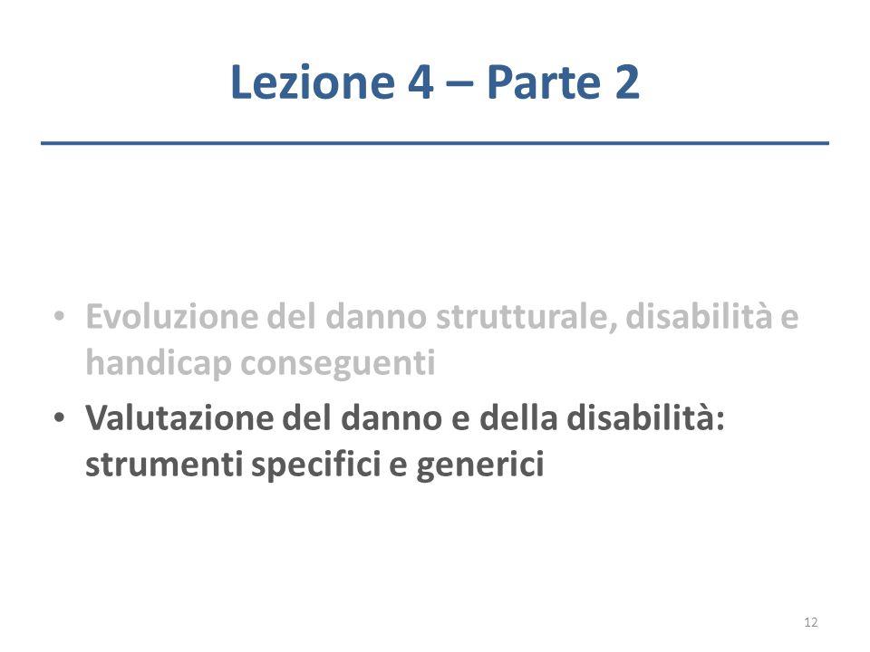 Lezione 4 – Parte 2 Evoluzione del danno strutturale, disabilità e handicap conseguenti.