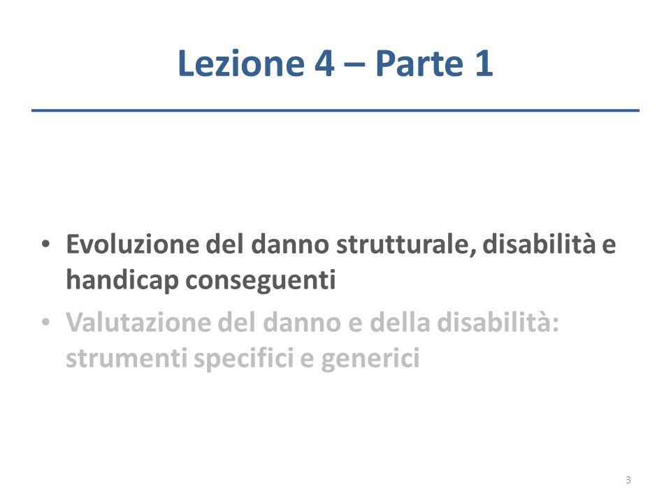 Lezione 4 – Parte 1 Evoluzione del danno strutturale, disabilità e handicap conseguenti.