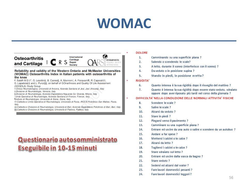 WOMAC Questionario autosomministrato Eseguibile in 10-15 minuti DOLORE