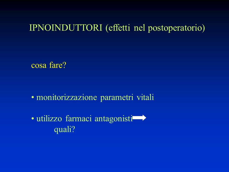 IPNOINDUTTORI (effetti nel postoperatorio)