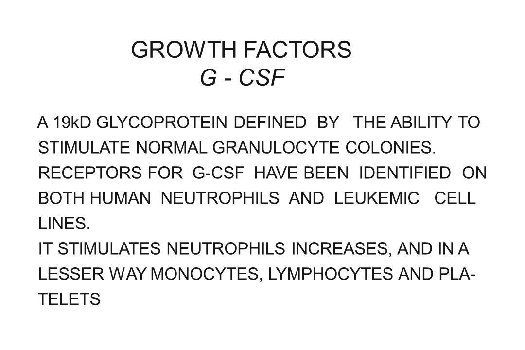 GROWTH FACTORS G - CSF A 19kD GLYCOPROTEIN DEFINED BY THE ABILITY TO