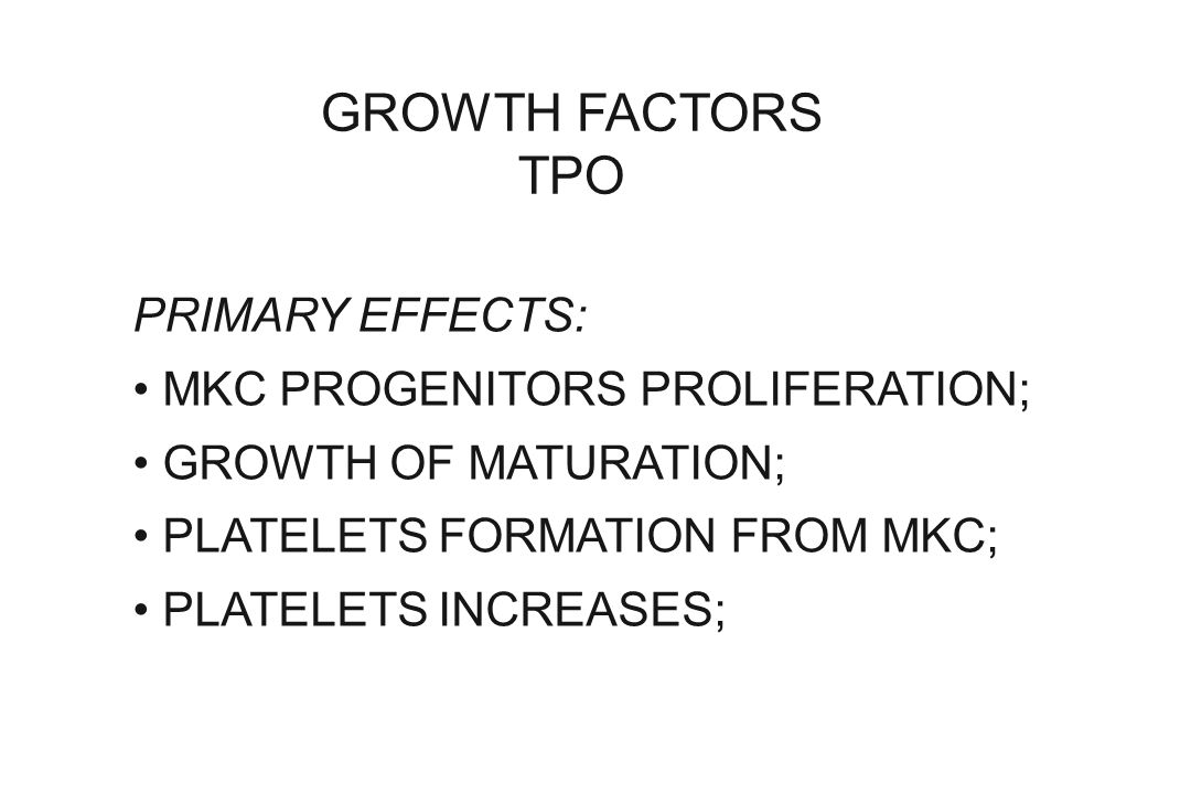 GROWTH FACTORS TPO PRIMARY EFFECTS: MKC PROGENITORS PROLIFERATION;