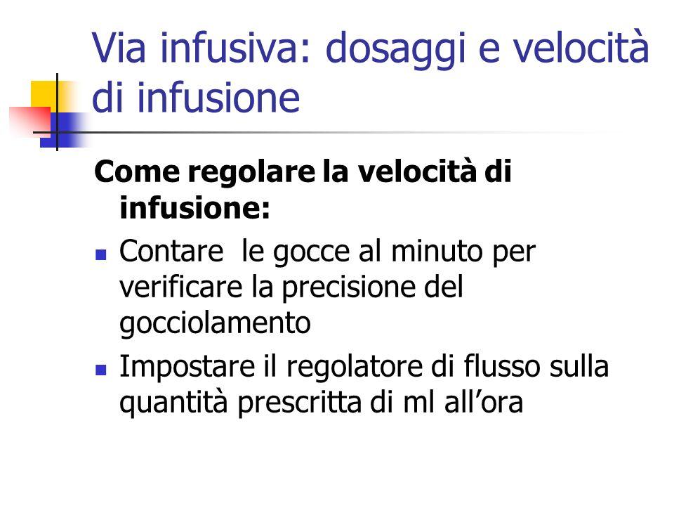 Via infusiva: dosaggi e velocità di infusione