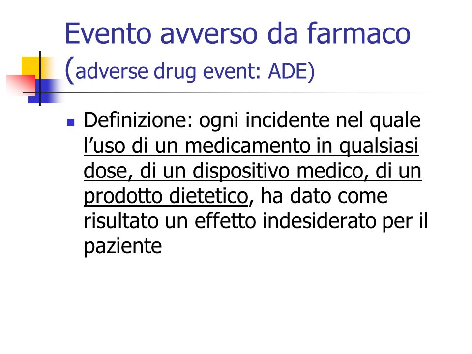 Evento avverso da farmaco (adverse drug event: ADE)