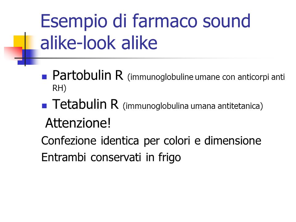 Esempio di farmaco sound alike-look alike