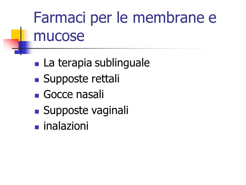 Farmaci per le membrane e mucose