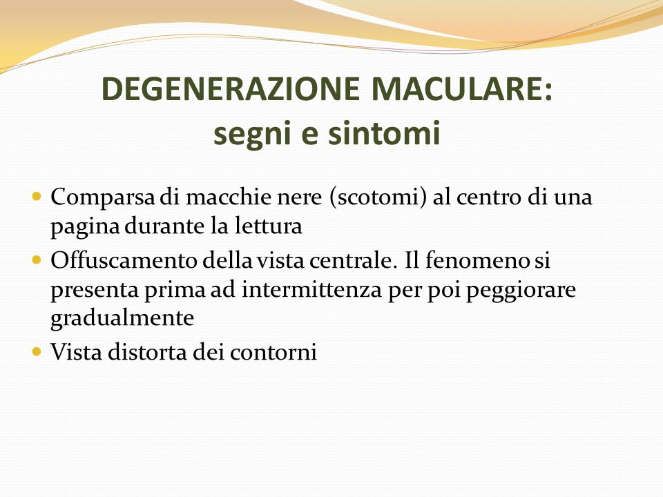 DEGENERAZIONE MACULARE: segni e sintomi