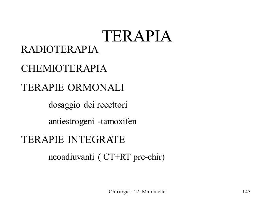 TERAPIA RADIOTERAPIA CHEMIOTERAPIA TERAPIE ORMONALI TERAPIE INTEGRATE