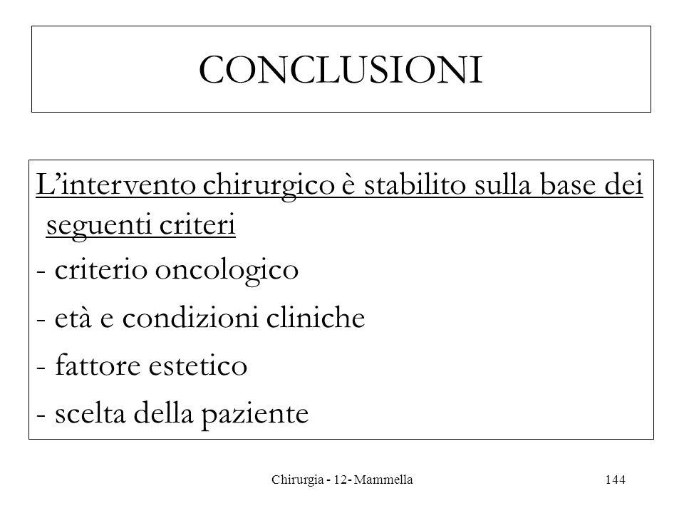 CONCLUSIONI L'intervento chirurgico è stabilito sulla base dei seguenti criteri. - criterio oncologico.
