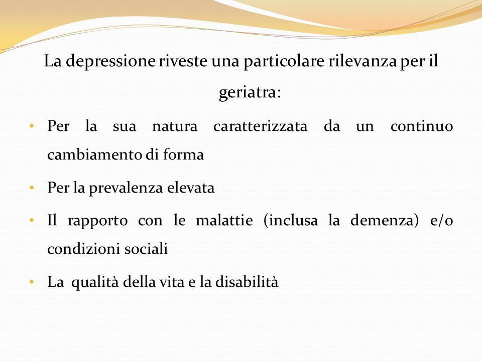 La depressione riveste una particolare rilevanza per il geriatra: