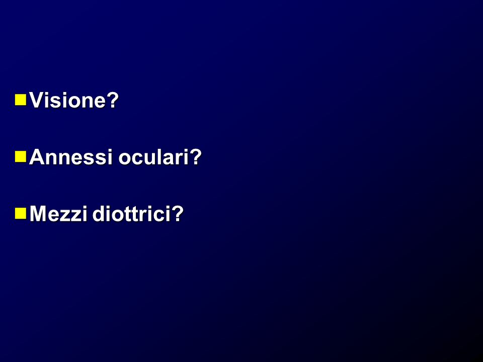 Visione Annessi oculari Mezzi diottrici 68