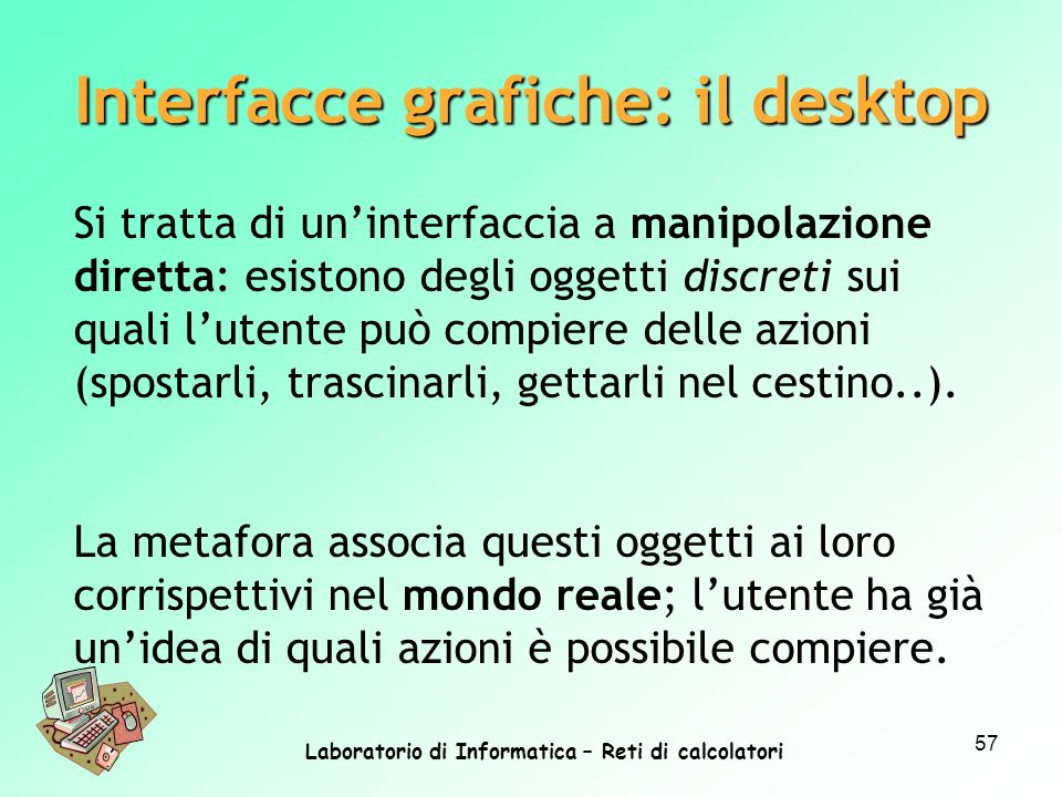 Interfacce grafiche: il desktop