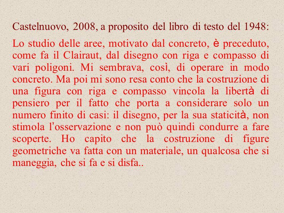 Castelnuovo, 2008, a proposito del libro di testo del 1948: