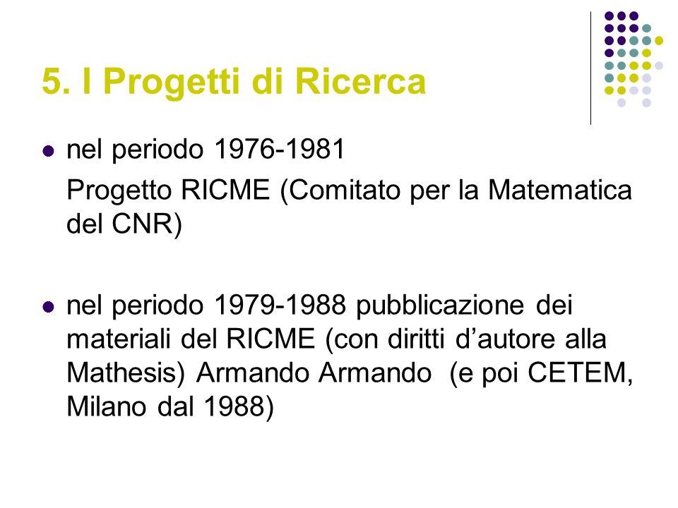 5. I Progetti di Ricerca nel periodo 1976-1981