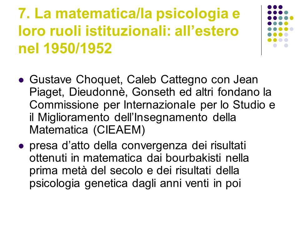 7. La matematica/la psicologia e loro ruoli istituzionali: all'estero nel 1950/1952