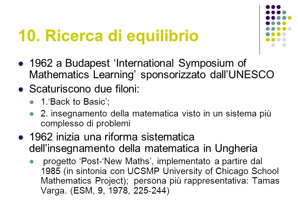 10. Ricerca di equilibrio 1962 a Budapest 'International Symposium of Mathematics Learning' sponsorizzato dall'UNESCO.
