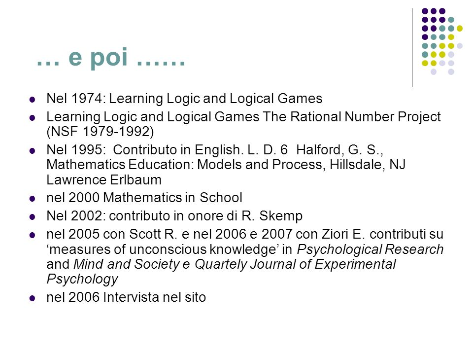 … e poi …… Nel 1974: Learning Logic and Logical Games