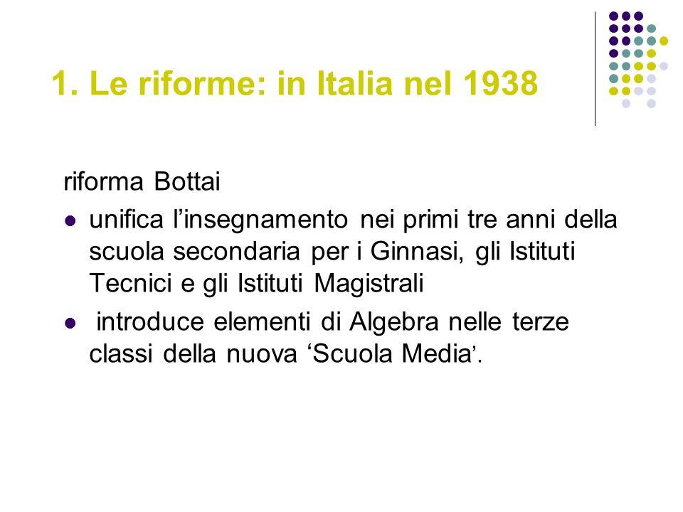1. Le riforme: in Italia nel 1938