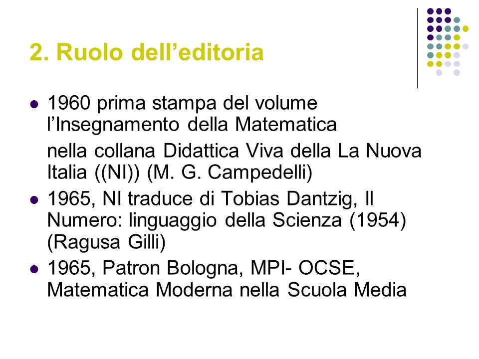 2. Ruolo dell'editoria 1960 prima stampa del volume l'Insegnamento della Matematica.
