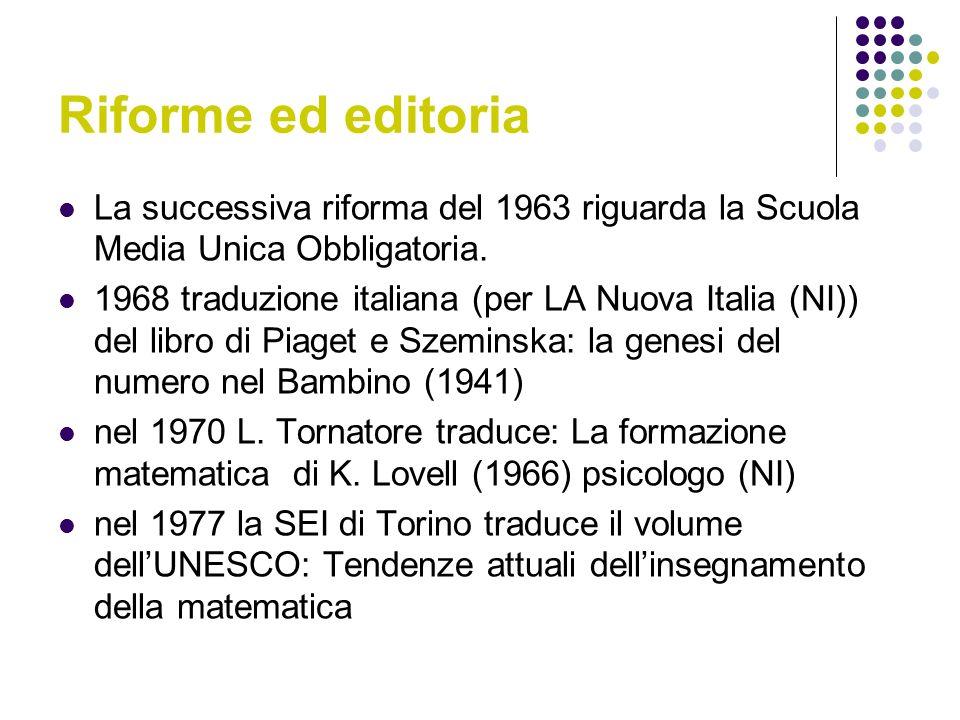 Riforme ed editoria La successiva riforma del 1963 riguarda la Scuola Media Unica Obbligatoria.
