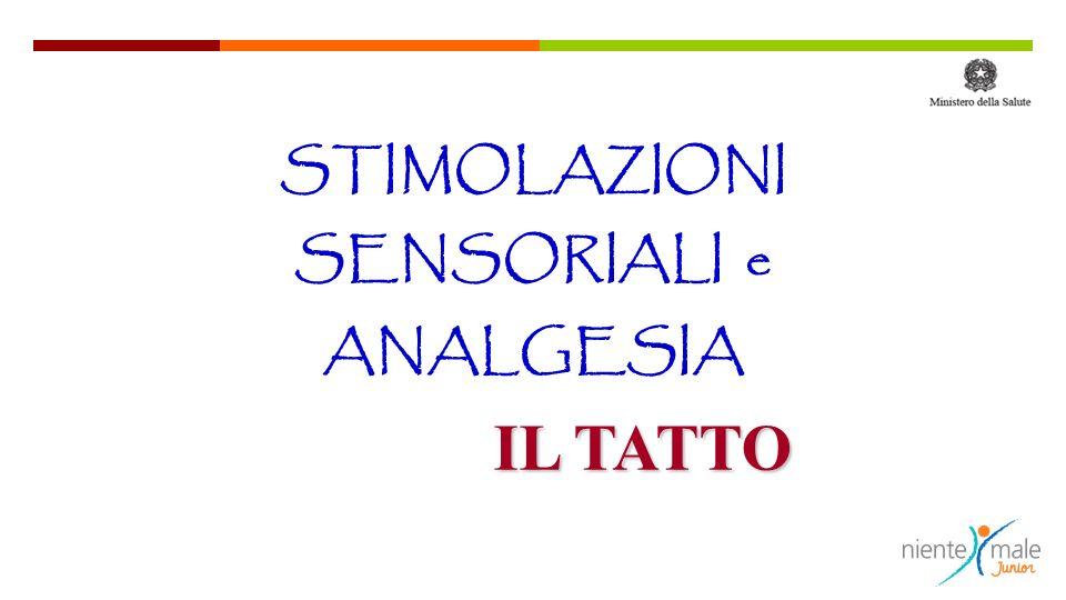 STIMOLAZIONI SENSORIALI e ANALGESIA