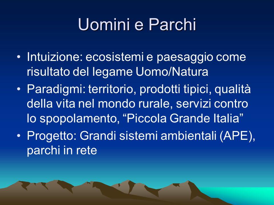 Uomini e Parchi Intuizione: ecosistemi e paesaggio come risultato del legame Uomo/Natura.