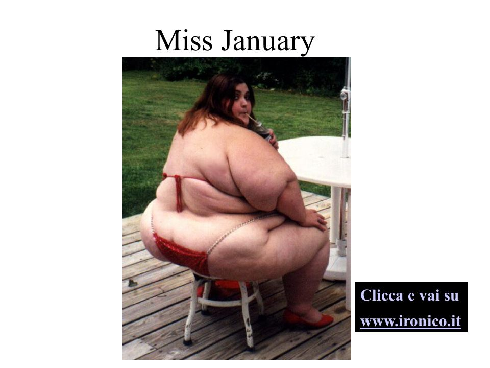 Miss January Clicca e vai su www.ironico.it