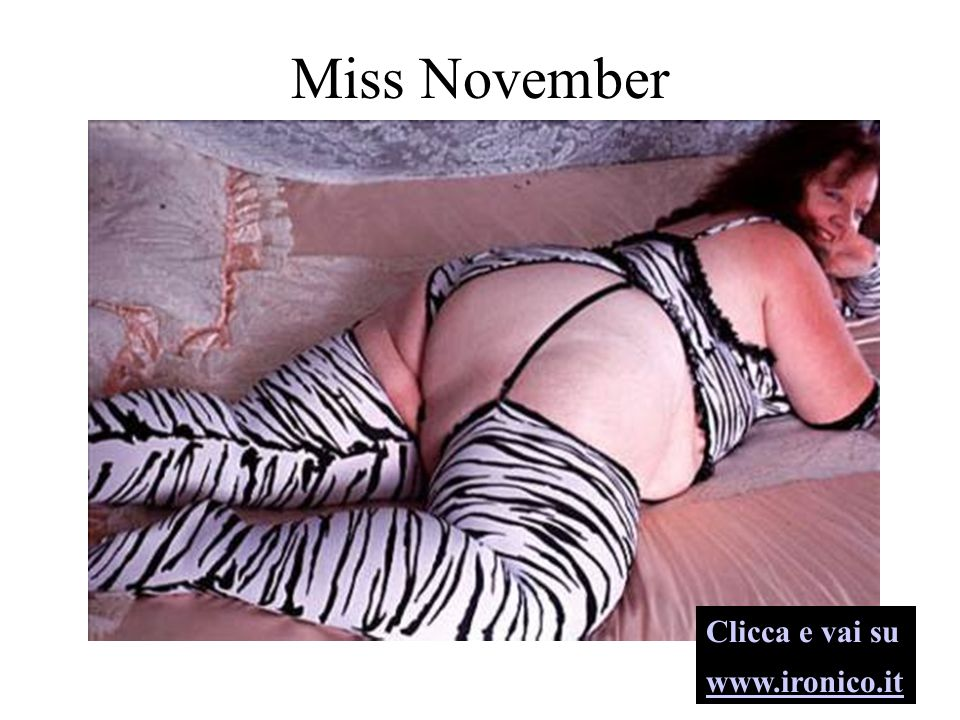 Miss November Clicca e vai su www.ironico.it