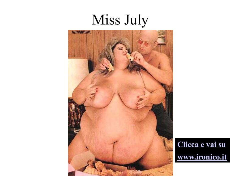 Miss July Clicca e vai su www.ironico.it