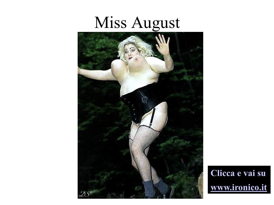 Miss August Clicca e vai su www.ironico.it