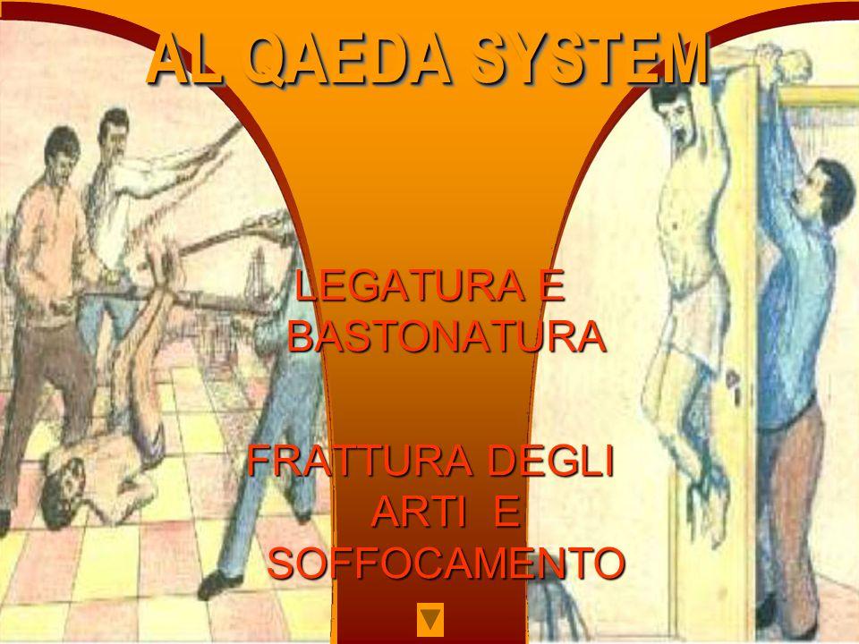 AL QAEDA SYSTEM LEGATURA E BASTONATURA