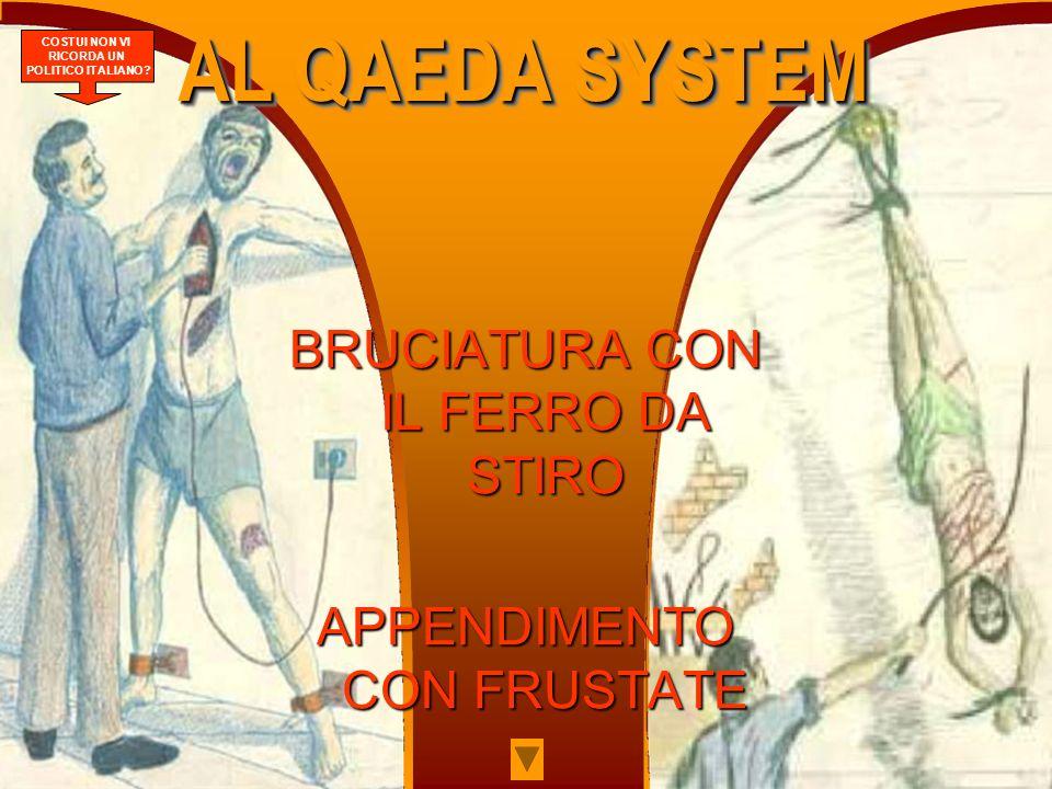 AL QAEDA SYSTEM BRUCIATURA CON IL FERRO DA STIRO