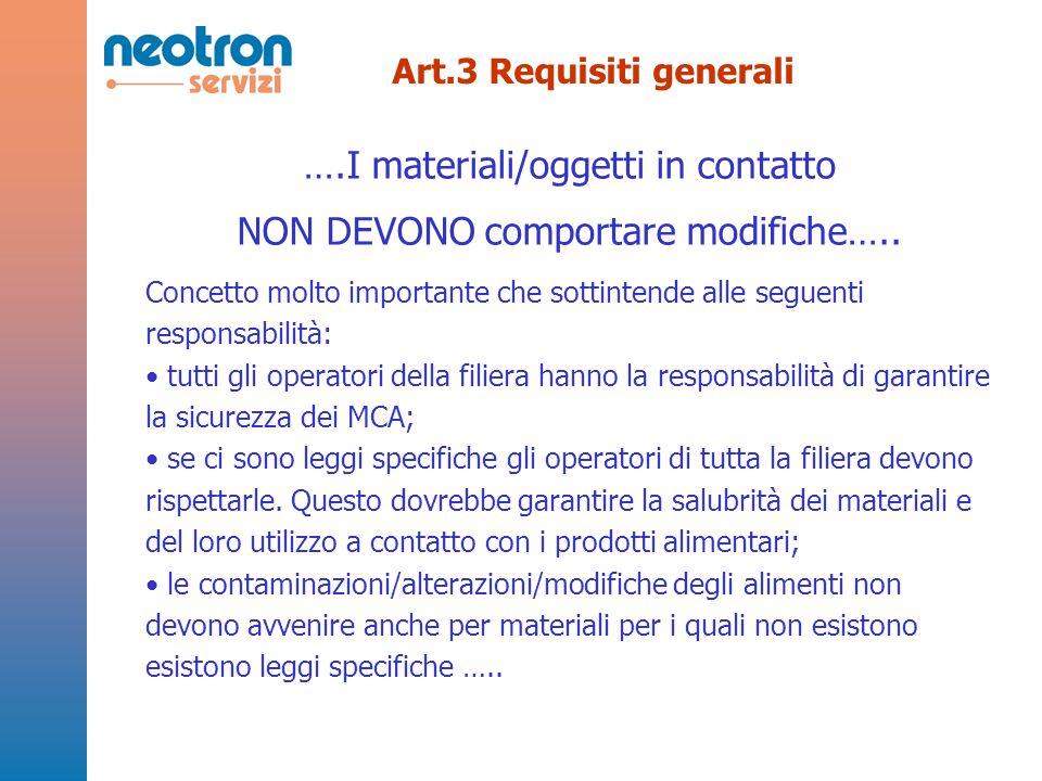 ….I materiali/oggetti in contatto NON DEVONO comportare modifiche…..