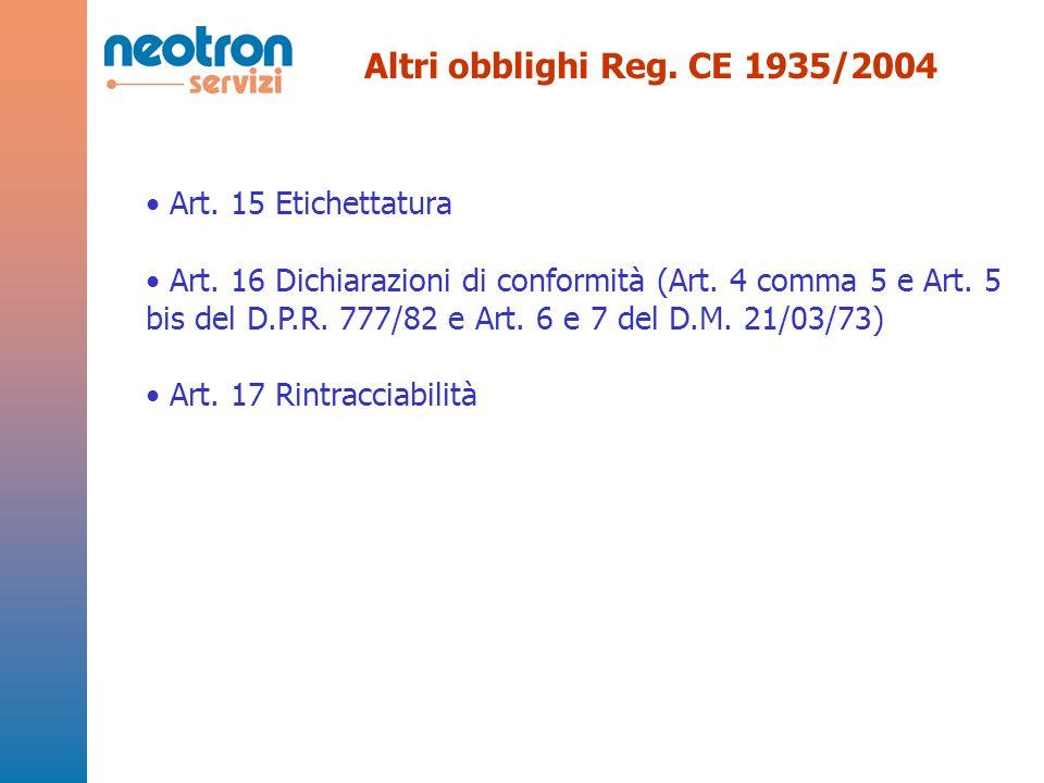 Altri obblighi Reg. CE 1935/2004 Art. 15 Etichettatura.