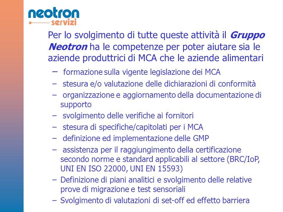 Per lo svolgimento di tutte queste attività il Gruppo Neotron ha le competenze per poter aiutare sia le aziende produttrici di MCA che le aziende alimentari