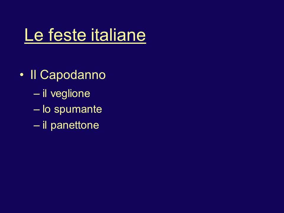 Le feste italiane Il Capodanno il veglione lo spumante il panettone