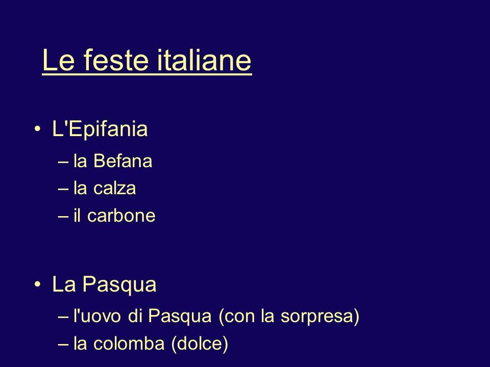 Le feste italiane L Epifania La Pasqua la Befana la calza il carbone