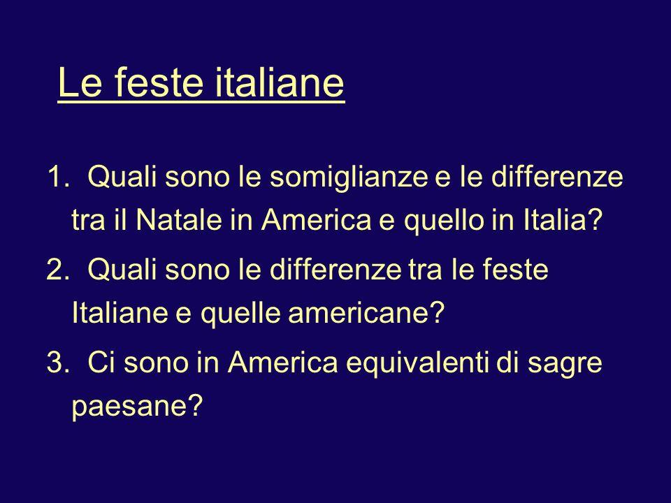 Le feste italiane 1. Quali sono le somiglianze e le differenze tra il Natale in America e quello in Italia