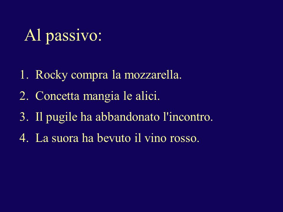 Al passivo: 1. Rocky compra la mozzarella.