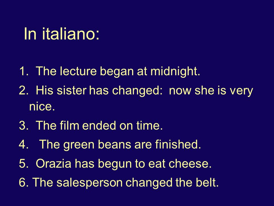 In italiano: 1. The lecture began at midnight.