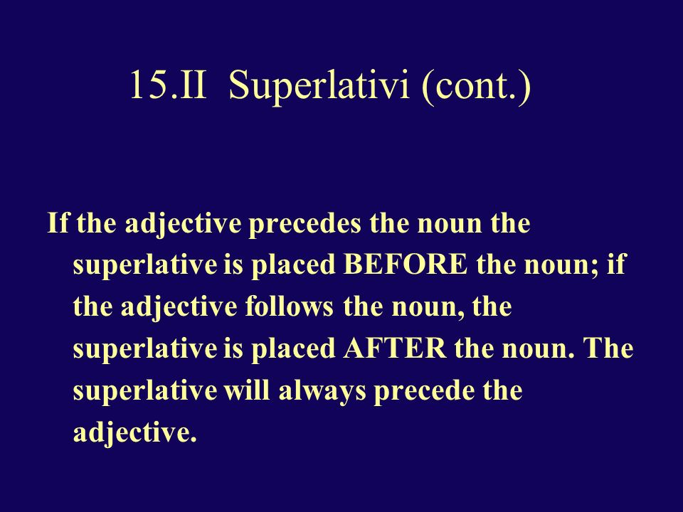 15.II Superlativi (cont.)