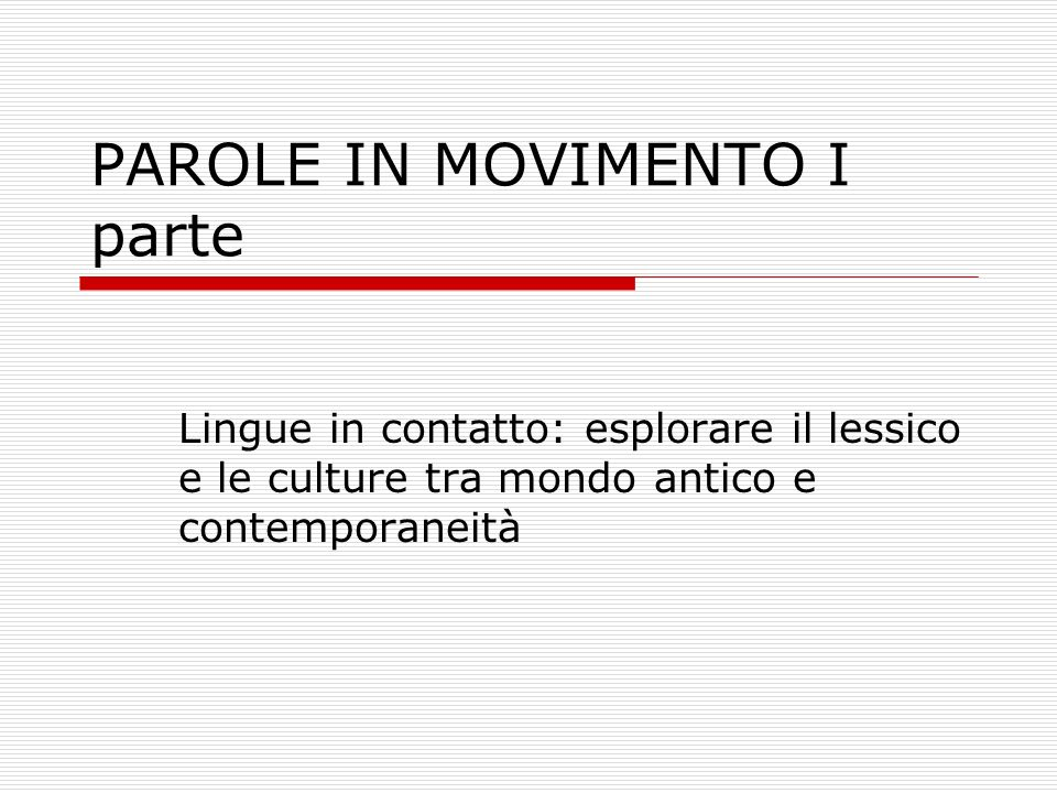 PAROLE IN MOVIMENTO I parte