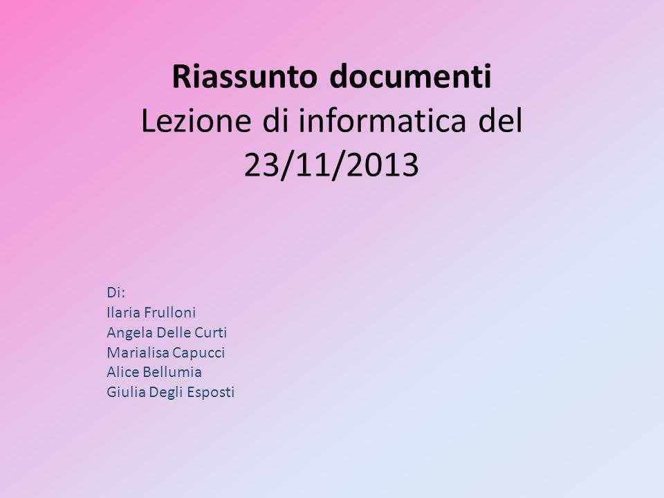 Riassunto documenti Lezione di informatica del 23/11/2013