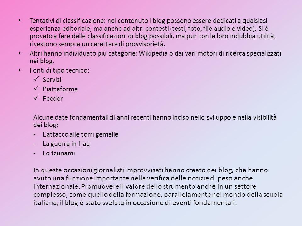 Tentativi di classificazione: nel contenuto i blog possono essere dedicati a qualsiasi esperienza editoriale, ma anche ad altri contesti (testi, foto, file audio e video). Si è provato a fare delle classificazioni di blog possibili, ma pur con la loro indubbia utilità, rivestono sempre un carattere di provvisorietà.