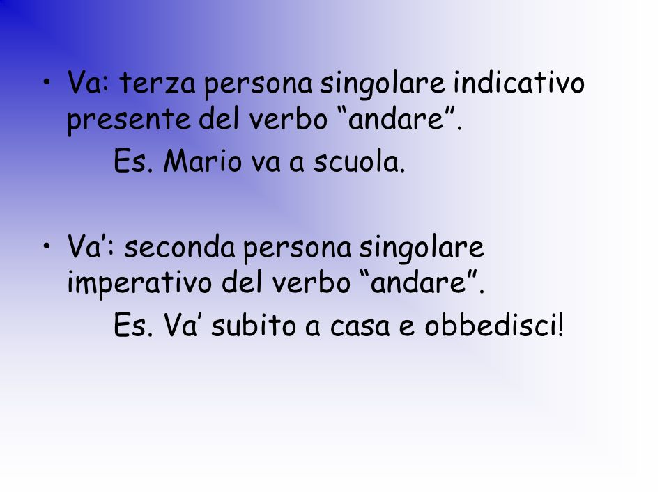 Va: terza persona singolare indicativo presente del verbo andare .